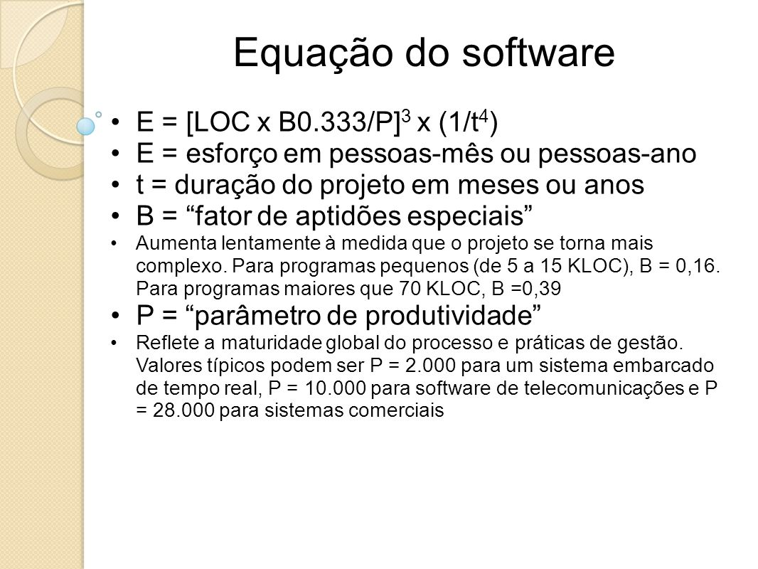 Equação do software E = [LOC x B0.333/P]3 x (1/t4)